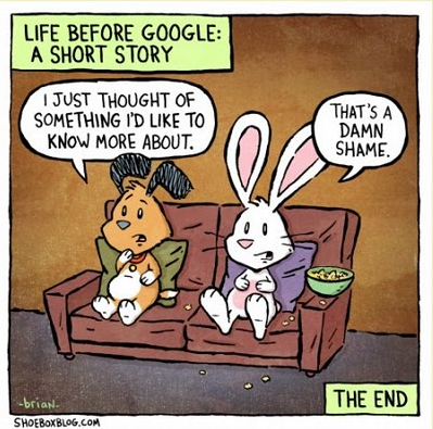 Damn Shame Well, Do You Remember Life Before Google?