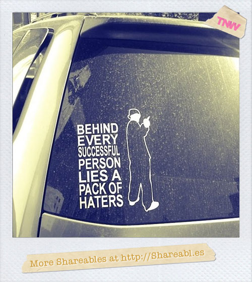 Haters gonna hate…