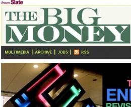 the big money 260x213 Slate Kills The Big Money Showing Cracks In Expansionist Online Publishing