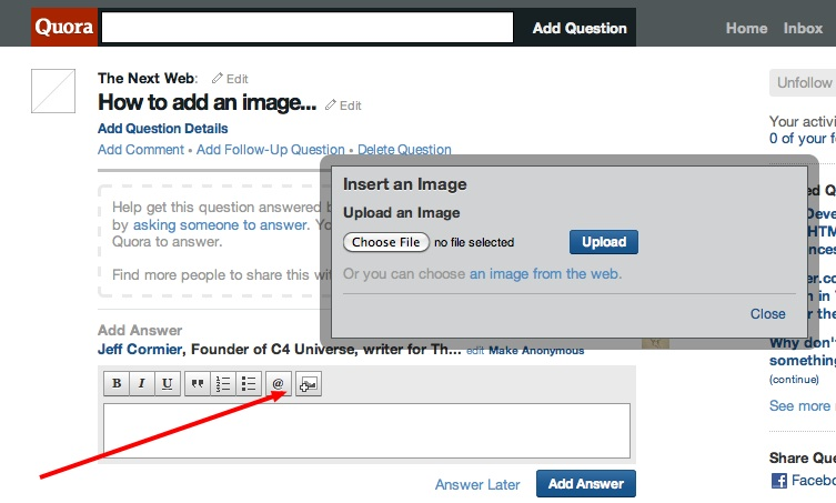 AddingQuoraQuestion Quora adds ability to insert images, no longer just a Q&A site.