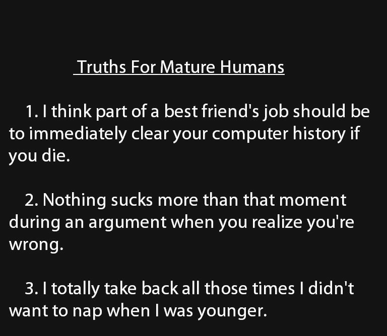 Truths for mature humans head The Truth and nothing but the Truth!