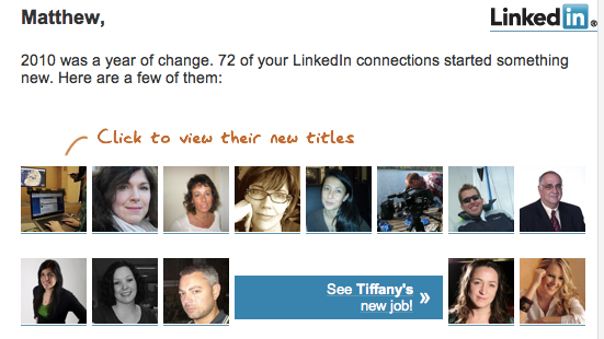 Screen shot 2011 01 13 at 13.16.05 32% of my friends changed jobs last year. How many of yours? Linkedin will tell you.