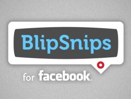 BlipSnips for Facebook e1297099689614 260x197 BlipSnips for Facebook. Super simple and social mobile video sharing