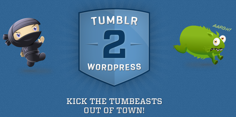 Tumblr down again? Tumblr2WP makes migrating to WordPress simple