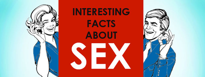 Interesting Facts about Sex [infographic]