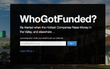 Latest VC deals unleashed Who Got Funded 220x138 Who got funded, you ask? This site is going to let you know in real time