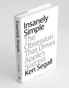 insanely simple book 220x282 Read an excerpt of Insanely Simple, a great new book about Steve Jobs and Apple by Ken Segall