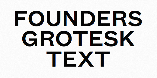 founders grotesk text 32 Of the most beautiful typeface designs released last month