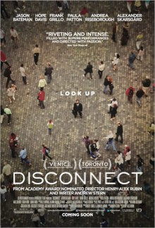 disconnect poster2 220x324 Disconnect is a poignant reminder of the relational perils of our new connected lives