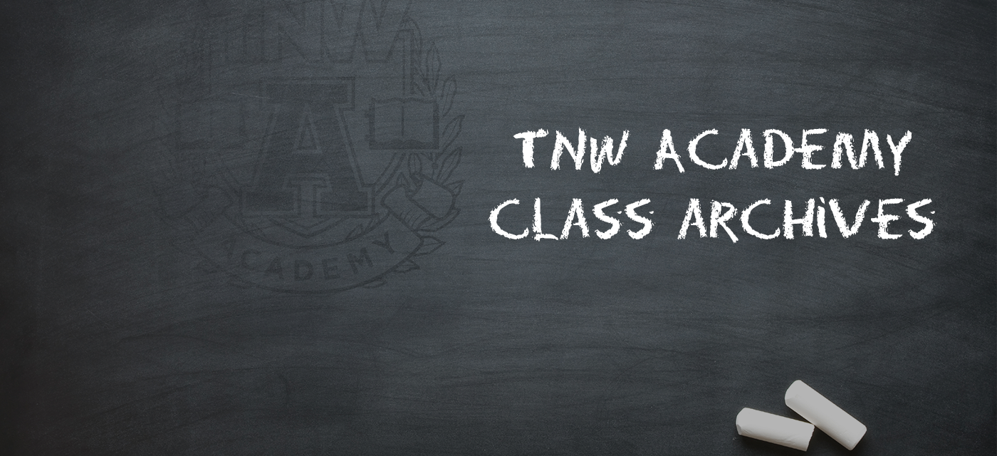 TNW Academy Class Videos Now Available