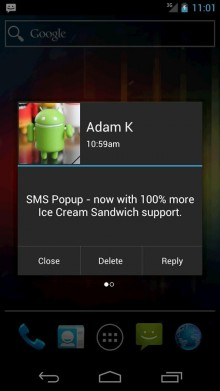 SMS Popup will throw up a dialog box every time you get a text message, allowing you to reply to it instantly.