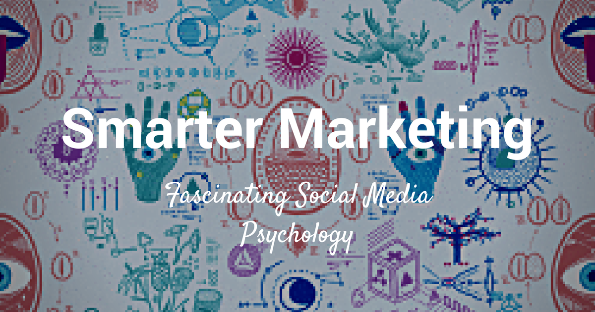 7 social media psychology studies that will make your marketing smarter