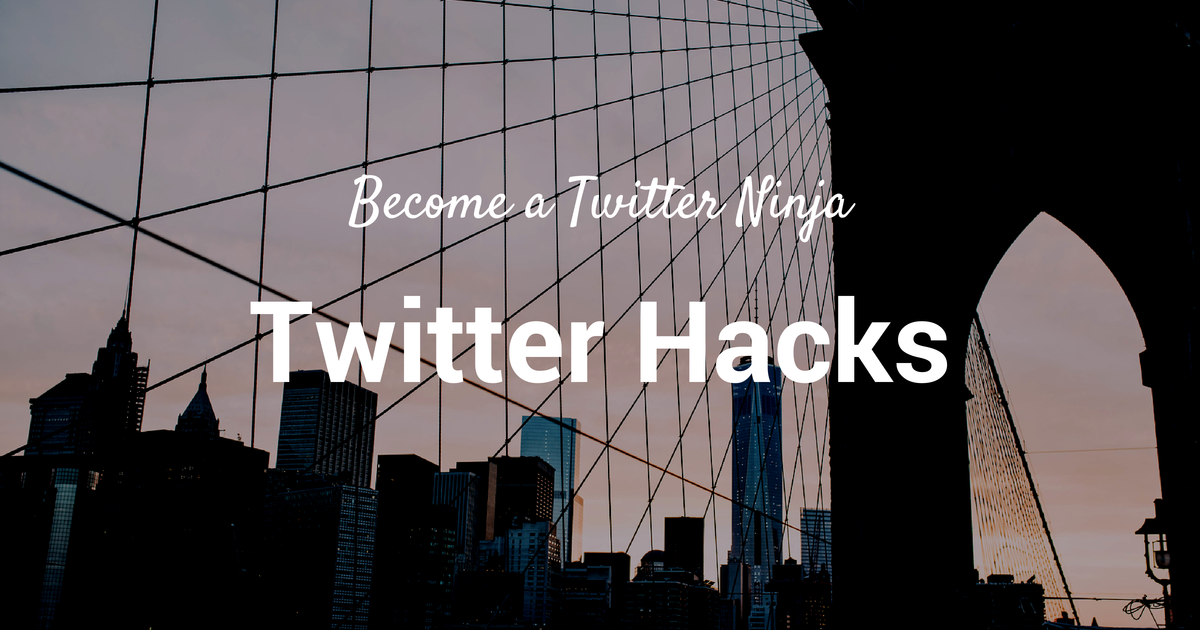 15 Twitter Hacks to Turn You Into a Tweeting Ninja