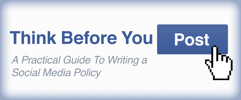 A practical guide to writing an effective social media policy