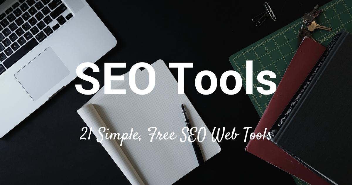 21 Simple and Free SEO Tools to Improve Your Marketing