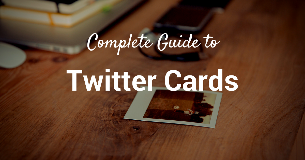 The Everything Guide to Twitter Cards