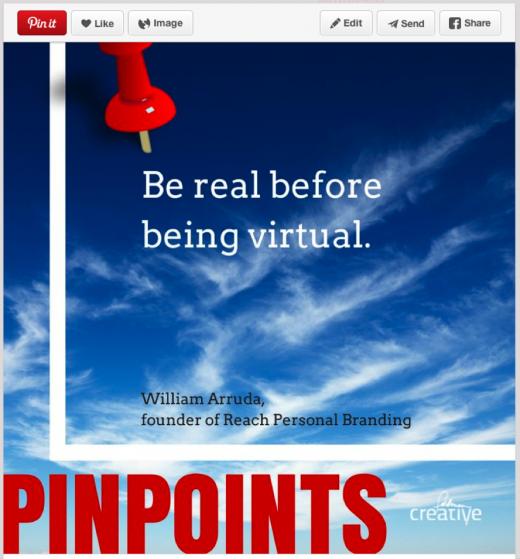 "Personal branding leader William Arruda says, ""Be real before being virtual."""