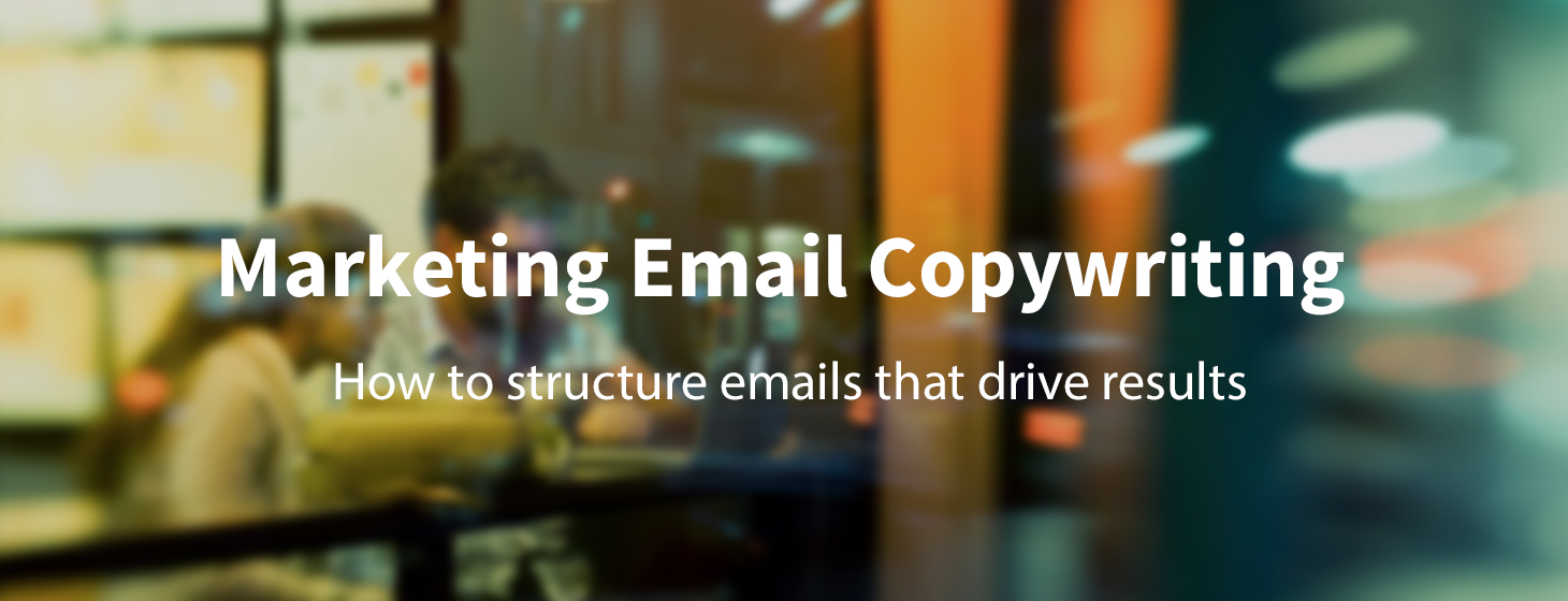 The Anatomy of a Marketing Email that Drives Results