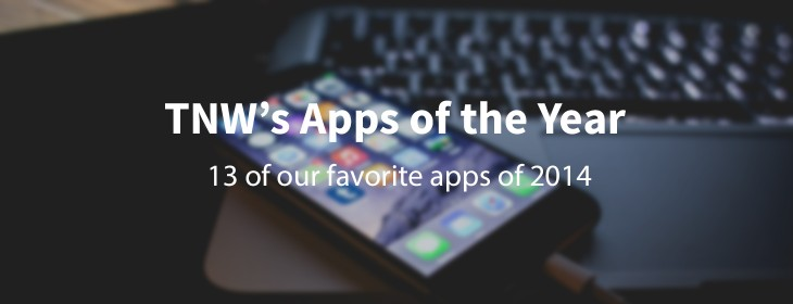 TNW's Apps of the Year: Our team's favorite apps of 2014