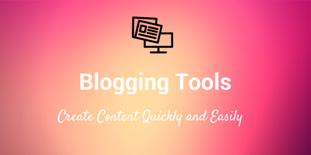 39 Blogging Tools to Help You Work Faster