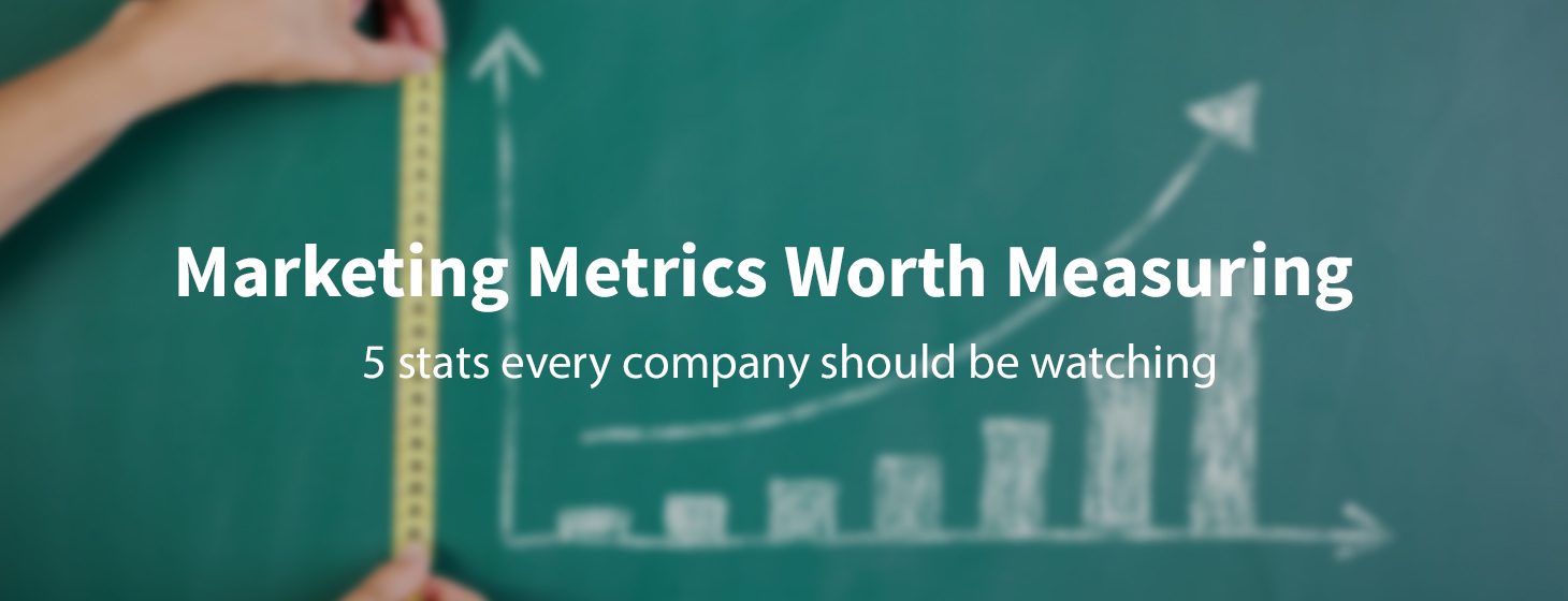 5 Metrics Every Marketer Should be Watching