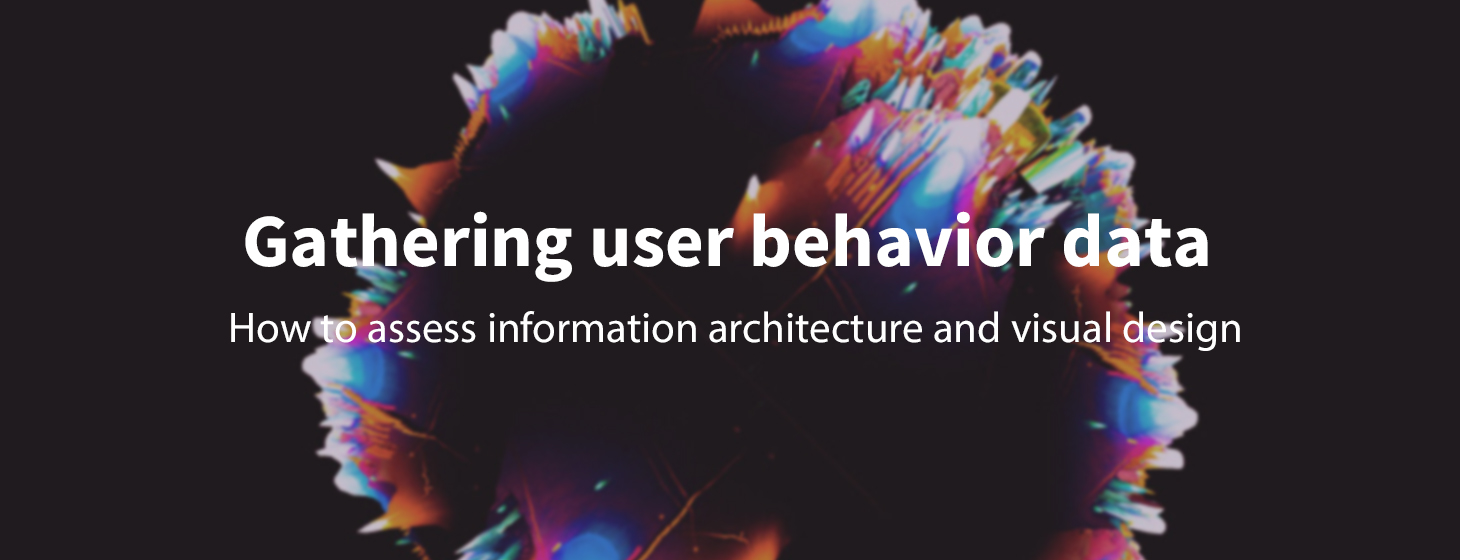 How to Gather Quantitative Data on User Behaviors