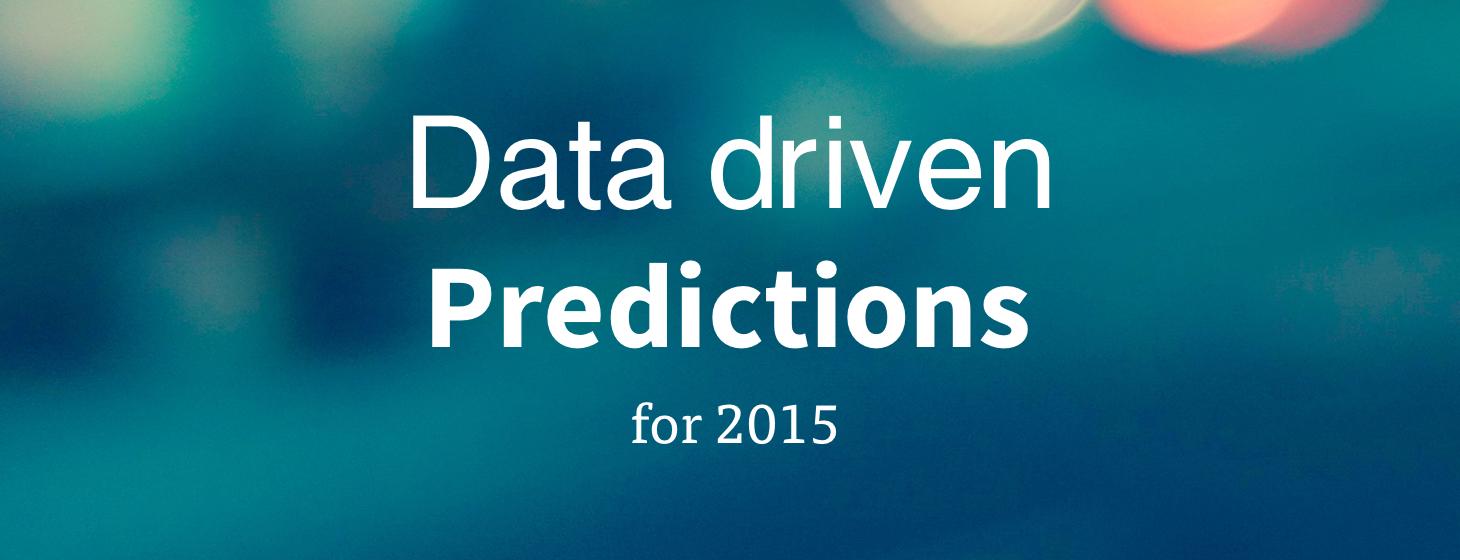 Data-Driven Predictions for 2015