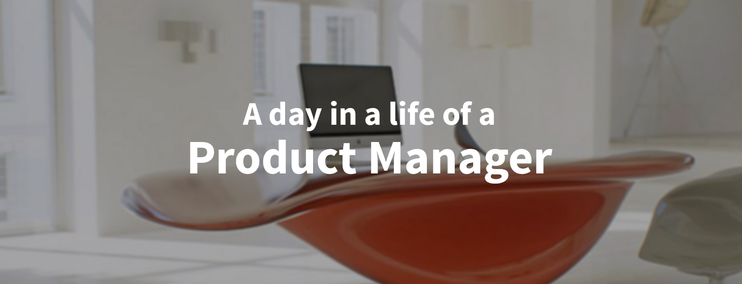 A Day in a Life of a Product Manager