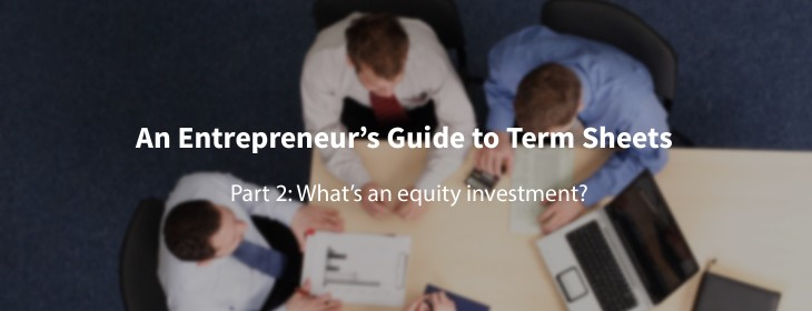 A first-time founder's guide to term sheets: What's an equity investment?