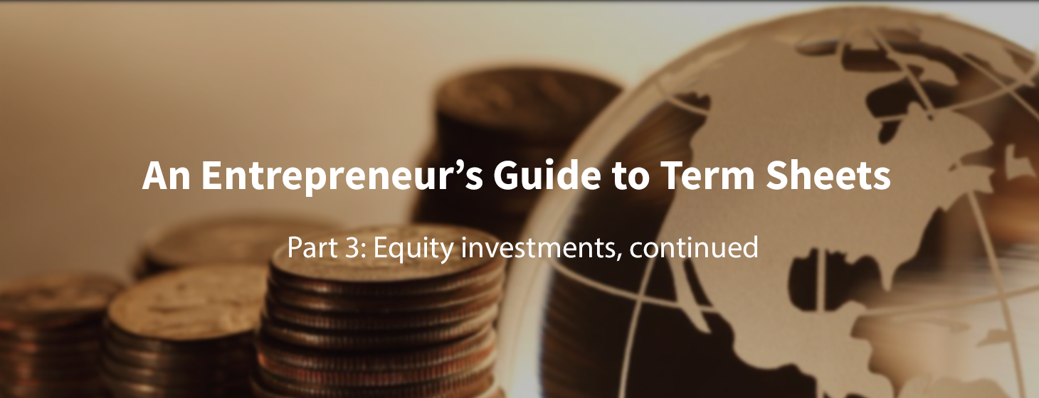 First-time Founder's Guide to Term Sheets (Part 3)