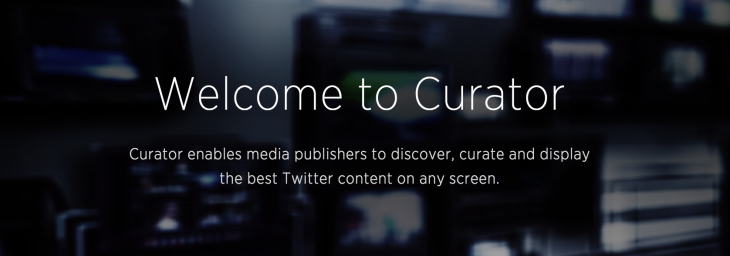 Curator, Twitter's answer to Storify, is now publicly open to media organizations