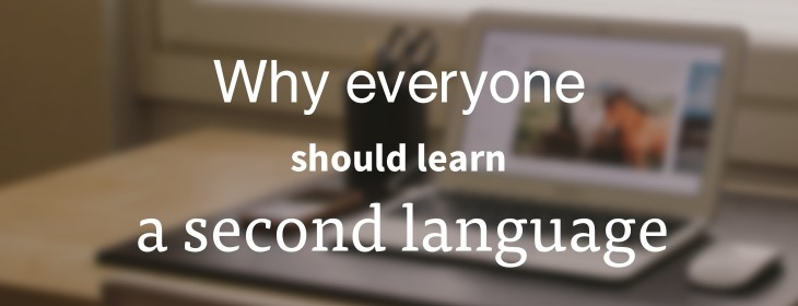 Money, dream jobs, a better brain and all the other benefits: why learn a foreign language