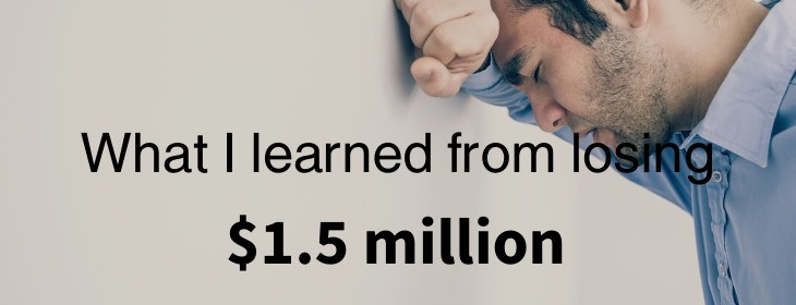 What I learned from sacking 100 employees and losing $1.5 million