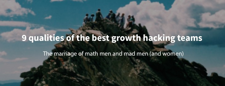 9 qualities of world class growth hacking teams