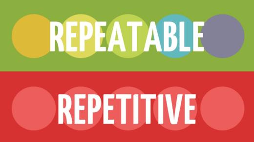 repeatable-vs-repetitive