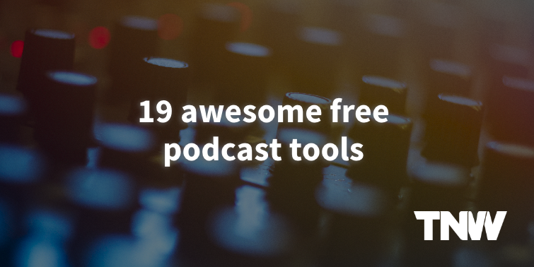 19 tools to start your podcast from scratch