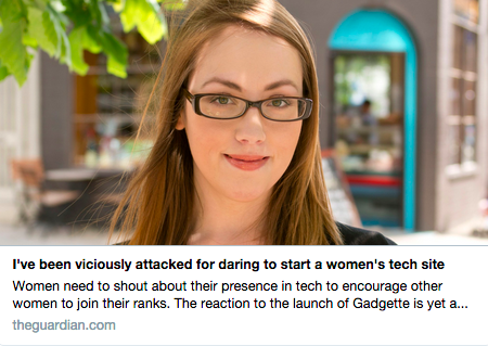 Holly Brockwell, creator of Gadgette told The Guardian about her experiences.