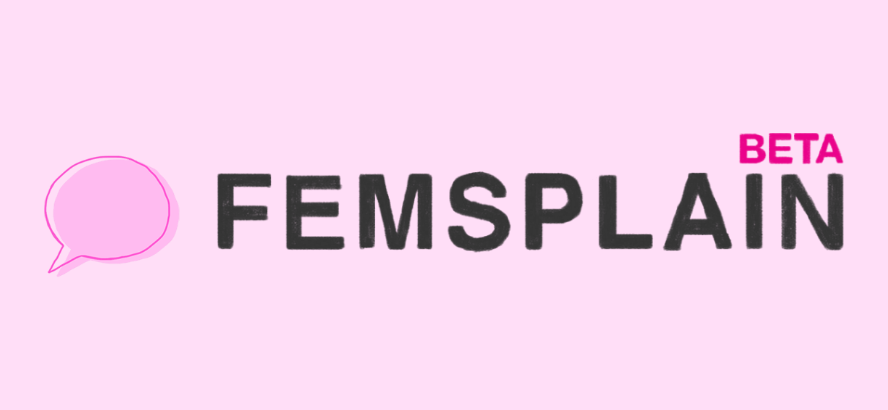 Femsplain reveals plans for new community initiative – Femsplain Beta