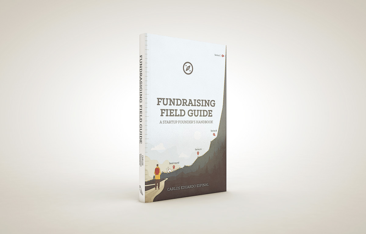 The Fundraising Field Guide is a self-help book for capital-seeking startups