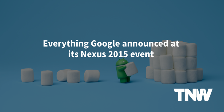 Everything Google announced at its Nexus 2015 event