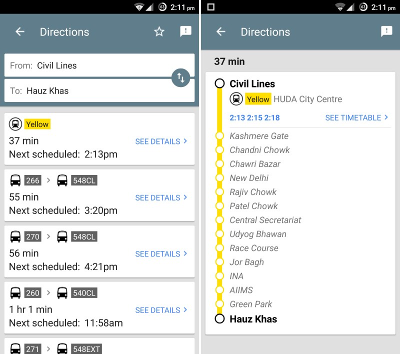 You can look up bus and metro routes across New Delhi, even while offline