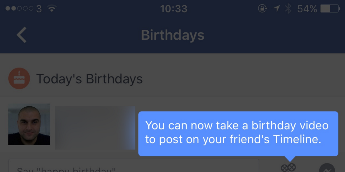 Facebook is letting some mobile users say 'happy birthday' with a video message