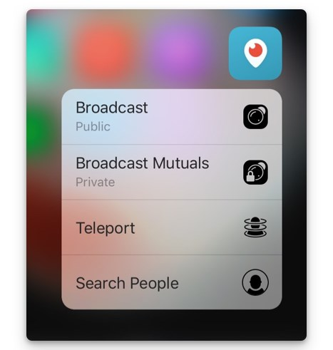 Press down on the Periscope icon to reveal handy shortcuts