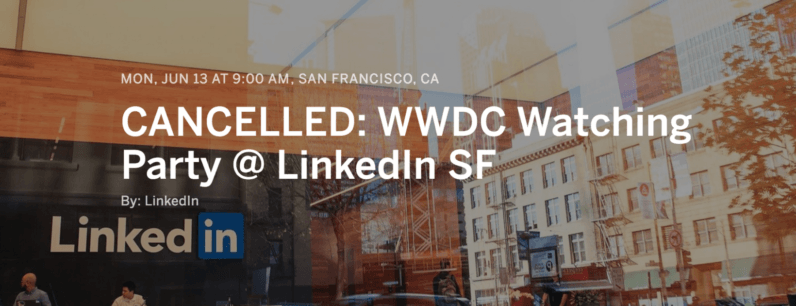 LinkedIn just cancelled its WWDC watch party post-Microsoft acquisition