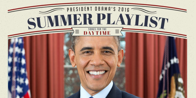 Say what you want about Obama, but he makes a fire playlist