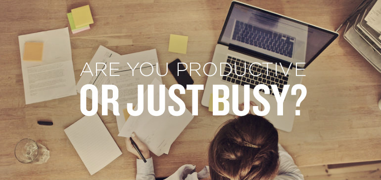 Are you really productive or just being Busy??
