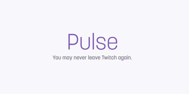 Pulse is the News Feed Twitch desperately needed