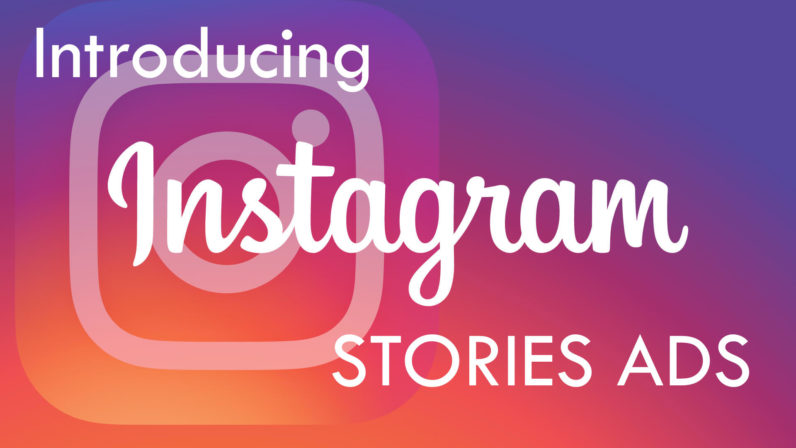 Instagram Stories Ads Are Now Available To Businesses Worldwide