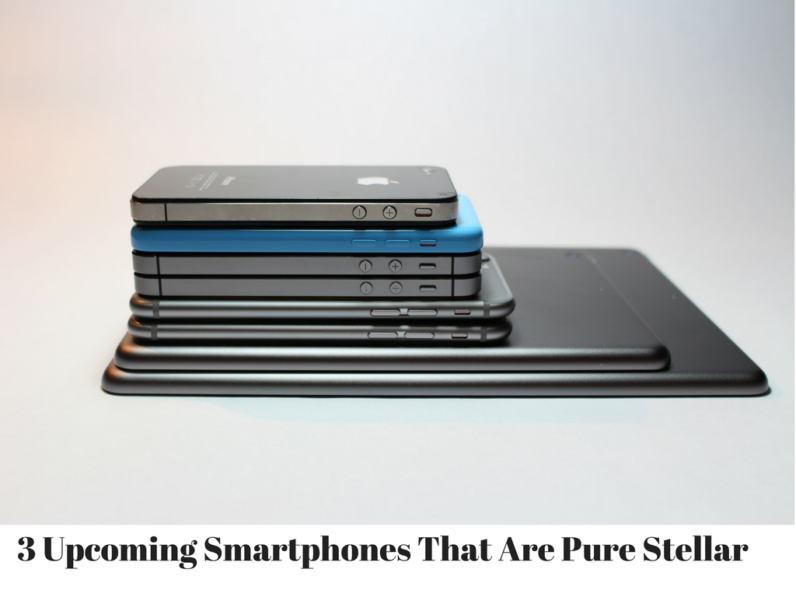 3 Upcoming Smartphones That Are Pure Stellar