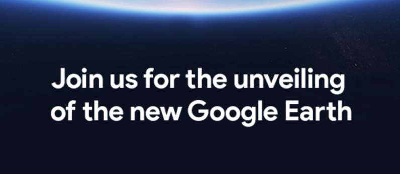 Google is revealing 'the new Google Earth' next week